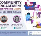 Community Engagement  – Post Pandemic Lessons!